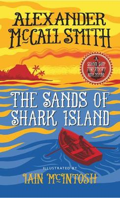 The Sands of Shark Island by Alexander Mccall Smith