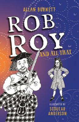 Rob Roy and All That by Allan Burnett