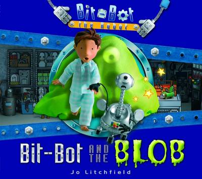 Bit-Bot and the Blob by Jo Litchfield