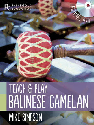 Teach and Play Balinese Gamelan by Mike Simpson