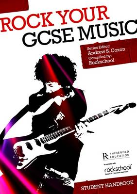 Rock Your GCSE Music Student Handbook by Andrew S. Coxon
