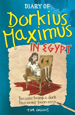 Diary of Dorkius Maximus in Egypt by Tim Collins