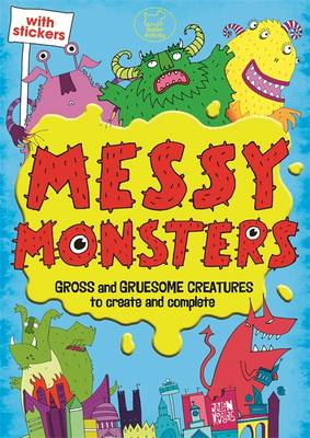 Messy Monsters by Julian Mosedale