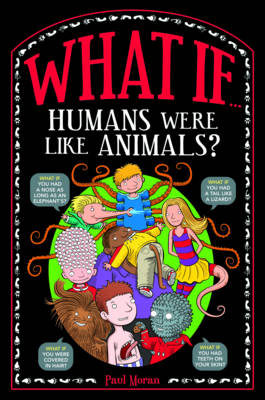 What If... Humans Were Like Animals? by Marianne Taylor