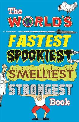 The World's Fastest Spookiest Smelliest Strongest Book by Jan Payne