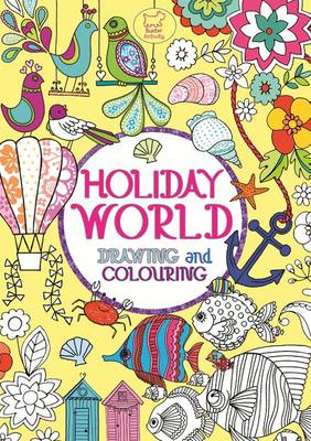 Holiday World by Annette Bouttell, Louise Anglicas, Josie Jo, Beth Gunnell