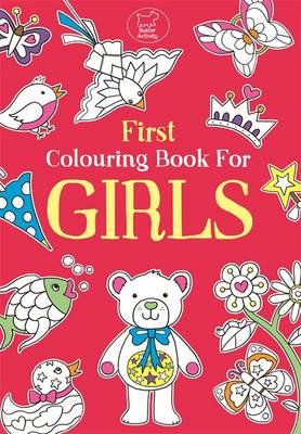 First Colouring Book for Girls by Emily Golden Twomey