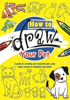 How To Draw Your Pet by Michael Garton, Paul Moran