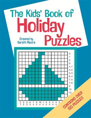 The Kids' Book of Holiday Puzzles by Gareth, B.Sc, M.Phil, Ph.D Moore, Ellen Bailey
