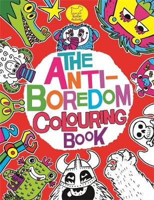 The Anti-Boredom Colouring Book by Chris Dickason