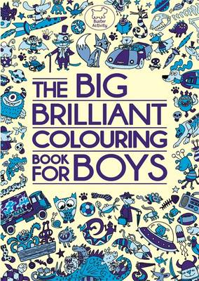 The Big Brilliant Colouring Book for Boys by