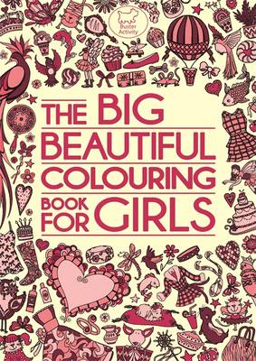 The Big Beautiful Colouring Book for Girls by Kimberley Scott, Hannah Davies, Ann Kronheimer, Katy Jackson