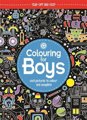 Colouring for Boys Cool Pictures to Colour and Complete by Jessie Eckel