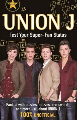 Union J Test Your Super-Fan Status by Ellen Bailey