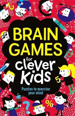Brain Games for Clever Kids by Gareth, B.Sc, M.Phil, Ph.D Moore