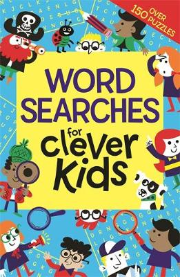 Wordsearches for Clever Kids by Gareth, B.Sc, M.Phil, Ph.D Moore