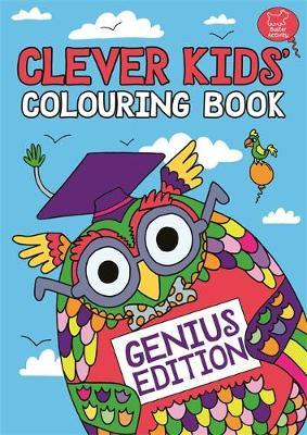 The Clever Kids' Colouring Book Genius Edition by Chris Dickason