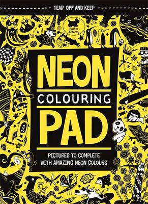 The Neon Colouring Pad by Julian Mosedale