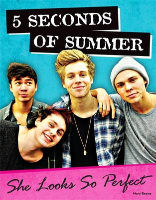 5 Seconds of Summer She Looks So Perfect by Mary Boone