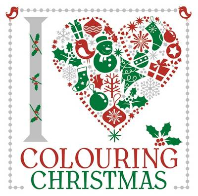 I Heart Colouring: Christmas by