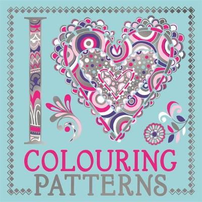 I Heart Colouring: Patterns by