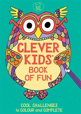 Clever Kids' Book of Fun by Chris Dickason