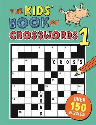 The Kids' Book of Crosswords by Gareth, B.Sc, M.Phil, Ph.D Moore