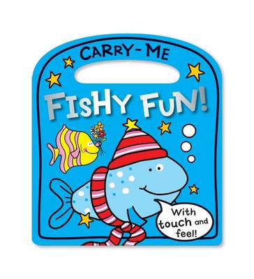 Carry-Me Fishy Fun by Lara Ede