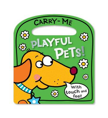 Carry-Me Playful Pets by Lara Ede