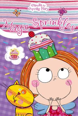 Camilla the Cupcake Fairy Magic Sprinkles Reader by Tim Bugbird