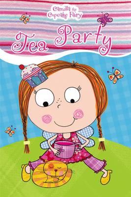 Camilla the Cupcake Fairy Tea Party Reader by Tim Bugbird