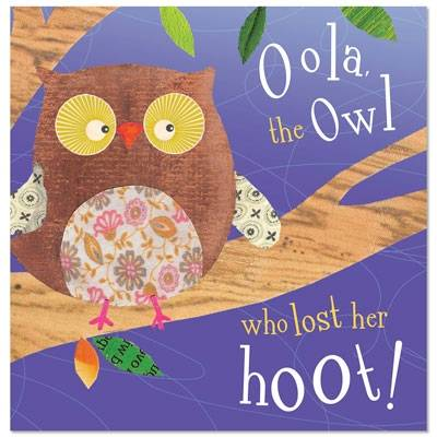 Oola, the Owl Who Lost Her Hoot! by Tim Bugbird, Sarah Phillips