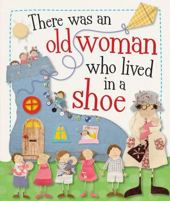 The Old Woman Who Lived in a Shoe Kate Toms Picture Books by