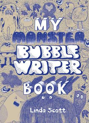 My Monster Bubblewriter Book by Linda Scott