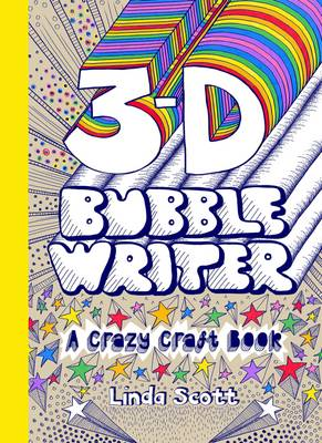 3D Bubble Writer A Crazy Craft Book by Linda Scott