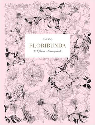 Floribunda A Flower Colouring Book by Leila Duly