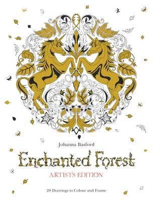 Enchanted Forest Artist's Edition: A Pull-Out and Frame Colouring Book by Johanna Basford