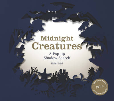 Midnight Creatures A Pop-Up Shadow Search by Helen Friel