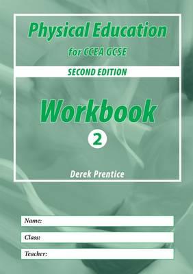 PE for CCEA GCSE Workbook by Derek Prentice