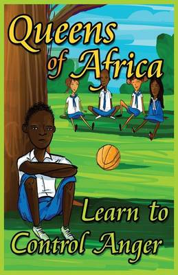 Queens of Africa Learn to Control Anger by Judy Bartkowiak