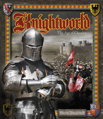 Knightworld The Age of Chivalry by Stella Caldwell