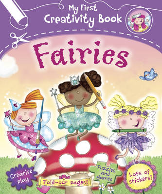 My First Creativity Book: Fairies by Fiona Phillipson