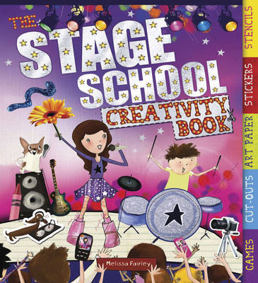 Stage School Creativity Book by Melissa Fairley