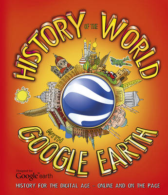 A History of the World with Google Earth by Penny Worms