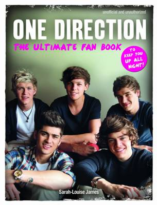 One Direction The Ultimate Fan Book by Sarah-Louise James