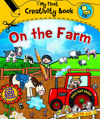 My First Creativity Book: On the Farm by Emily Stead