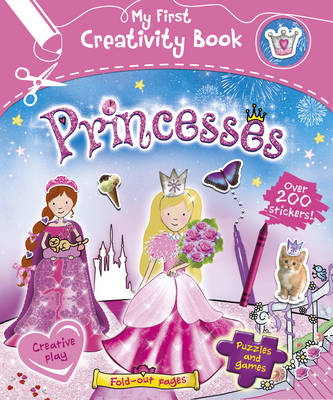 My First Creativity Book - Princesses by Fiona Munro