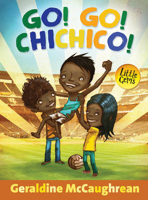Go! Go! Chichico! by Geraldine McCaughrean