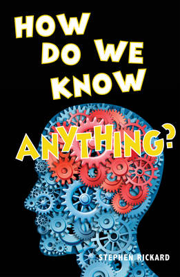 How Do We Know Anything by David Orme, Stephen Rickard