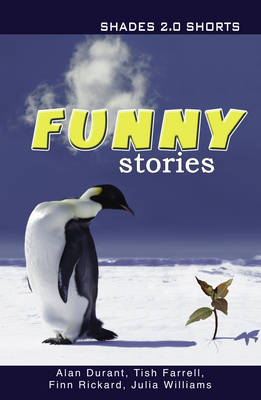 Funny Stories Shade Shorts 2.0 by Alan Durant, Julia Williams, Tish Farrell, Finn Rickard